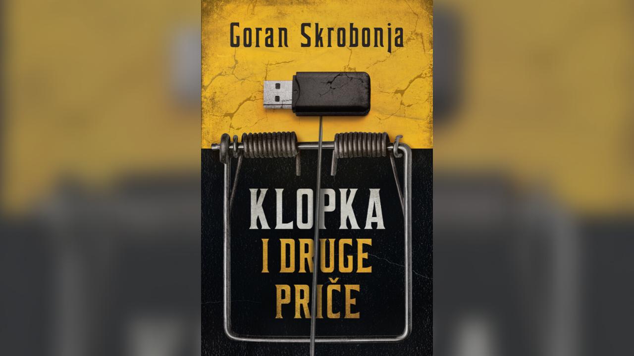 """You are currently viewing """"Klopka i druge priče"""" Gorana Skrobonje u prodaji"""