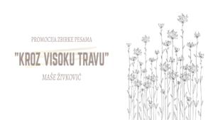 """Read more about the article Promocija zbirke poezije """"Kroz visoku travu"""" Maše Živković"""
