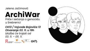 "Read more about the article Izložba Jelene Jaćimović ""ArchiWar: Priče i sećanja o genocidu u Srebrenici"""
